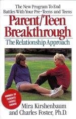 """Parent-Teen Breakthrough: The Relationship Approach"" by Mira Kirshenbaum & Charles Foster, Ph.D."