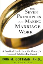 """The Seven Principles for Making Marriage Work"" by John M. Gottman, Ph.D."