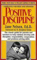 """Positive Discipline"" by Jane Nelson, Ed.D"